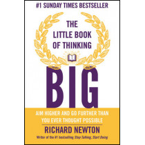 The Little Book of Thinking Big by Richard Newton, 9780857085856