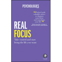 Real Focus: Take control and start living the life you want by Psychologies Magazine, 9780857086600