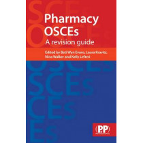 Pharmacy OSCEs: A Revision Guide by Beti Wyn Evans, 9780857110435