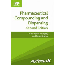 FASTtrack: Pharmaceutical Compounding and Dispensing by Christopher A. Langley, 9780857110558