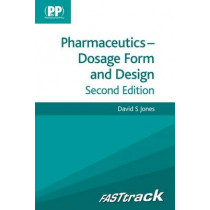 FASTtrack: Pharmaceutics - Dosage Form and Design by David S. Jones, 9780857110787