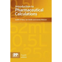 Introduction to Pharmaceutical Calculations by Ian Smith, 9780857111685