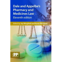 Dale and Appelbe's Pharmacy and Medicines Law by Joy Wingfield, 9780857112026