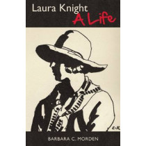 Laura Knight: A Life by Barbara C. Morden, 9780857160492