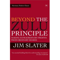 Beyond The Zulu Principle: Extraordinary Profits from Growth Shares by Jim Slater, 9780857190024
