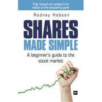 Shares Made Simple: A beginner's guide to the stock market by Rodney Hobson, 9780857192356