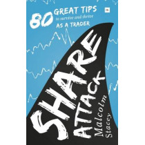 Share Attack: 80 great tips to survive and thrive as a trader by Malcolm Stacey, 9780857194190