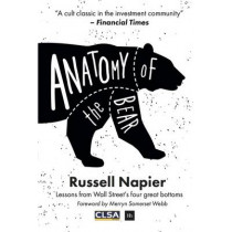 Anatomy of the Bear: Lessons from Wall Street's four great bottoms by Russell Napier, 9780857195227