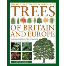 The Illustrated Encyclopedia of Trees of Britain and Europe: The Ultimate Reference Guide and Identifier to 550 of the Most Spectacular, Best-Loved and Unusual Trees, with 1600 Specially Commissioned Illustrations and Photographs by Tony Russell, 97808572