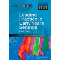 Leading Practice in Early Years Settings by Mary Whalley, 9780857253279