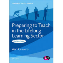 Preparing to Teach in the Lifelong Learning Sector by Ann Gravells, 9780857257734