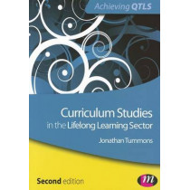 Curriculum Studies in the Lifelong Learning Sector by Jonathan Tummons, 9780857259158