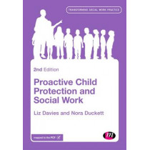 Proactive Child Protection and Social Work by Liz Davies, 9780857259714