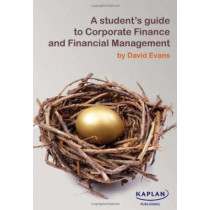 A Student's Guide to Corporate Finance and Financial Management, 9780857324887