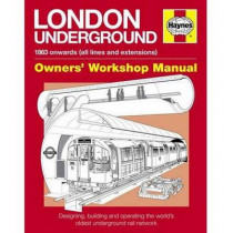 London Underground Owners' Workshop Manual: Designing, building and operating the world's oldest underground rail network by Paul Moss, 9780857333698