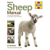 Sheep Manual: The complete step-by-step guide to caring for your flock by Liz Shankland, 9780857337702