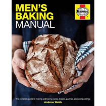 Men's Baking Manual: The complete step-by-step guide by Sarah Henshaw, 9780857338334