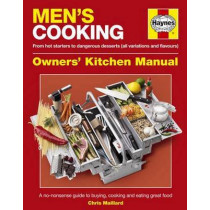 Men's Cooking Owners' Kitchen Manual: A no-nonsense guide to buying, cooking and eating by Chris Maillard, 9780857338419