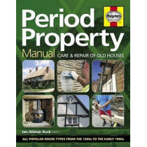 Period Property Manual: Care & repair of old houses by Ian Rock, 9780857338457