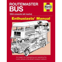 Routemaster Bus Owners' Enthusiasts' Manual: 1954 onwards (all marks) by Andrew Morgan, 9780857338495