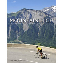 Mountain High: Europe's 50 Greatest Cycle Climbs by Daniel Friebe, 9780857386243
