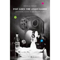 Pop Goes the Avant-garde: Experimental Theatre in Contemporary China by Rossella Ferrari, 9780857420459