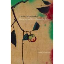 Destruction and Sorrow beneath the Heavens: Reportage by Laszlo Krasznahorkai, 9780857423115