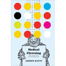 Medical Clowning: The Healing Performance by Amnon       Raviv, 9780857423870