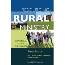 Resourcing Rural Ministry: Practical insights for mission by Mr. Simon Martin, 9780857462626