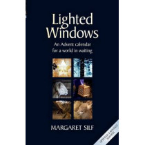 Lighted Windows: An Advent calendar for a world in waiting by Margaret Silf, 9780857464323