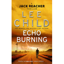 Echo Burning: (Jack Reacher 5) by Lee Child, 9780857500083