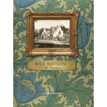 At Home (Illustrated Edition): A short history of private life by Bill Bryson, 9780857521385