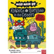 Mega Mash-Up: Robots v Gorillas in the Desert by Nikalas Catlow, 9780857630087