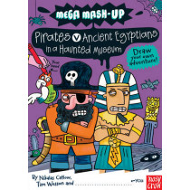 Mega Mash-Up: Pirates v Ancient Egyptians in a Haunted Museum by Nikalas Catlow, 9780857630100