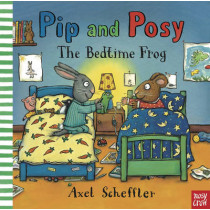 Pip and Posy: The Bedtime Frog by Nosy Crow, 9780857631152