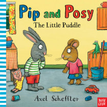 Pip and Posy: The Little Puddle by Nosy Crow, 9780857632395