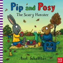 Pip and Posy: The Scary Monster by Nosy Crow, 9780857632432