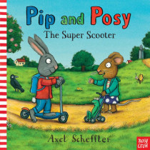 Pip and Posy: The Super Scooter by Nosy Crow, 9780857634429