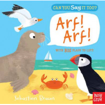 Can You Say It Too? Arf! Arf! by Nosy Crow, 9780857634436