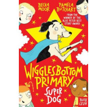 Wigglesbottom Primary: Super Dog! by Pamela Butchart, 9780857636751