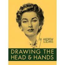 Drawing the Head and Hands by Andrew Loomis, 9780857680976