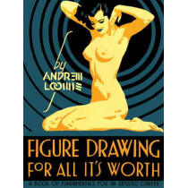 Figure Drawing for All it's Worth by Andrew Loomis, 9780857680983