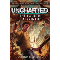 Uncharted - The Fourth Labyrinth by Christopher Golden, 9780857682185