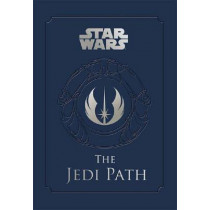 Star Wars - the Jedi Path: A Manual for Students of the Force: The Jedi Path: A Manual for Students of the Force by Daniel Wallace, 9780857685872