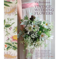 Vintage Wedding Flowers by Vic Brotherson, 9780857831873