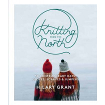 Knitting From the North by Hilary Grant, 9780857833297