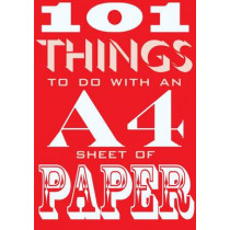 101 Things to do with an A4 Sheet of Paper by Sarah Dennis, 9780857833334