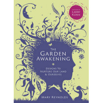 The Garden Awakening: Designs to Nurture Our Land and Ourselves by Mary Reynolds, 9780857843135