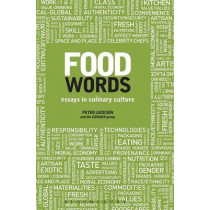 Food Words: Essays in Culinary Culture by Peter Jackson, 9780857851956