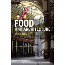 Food and Architecture: At The Table by Samantha L. Martin McAuliffe, 9780857857347